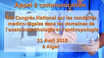 Appel à communication : 1er Congrès National sur les conduites medico-légales dans les domaines de  l'anatomopathologie et l'anthropologie le 21 Avril 2018 à Alger