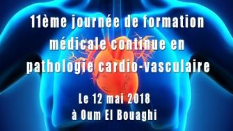 11ème journée de formation médicale continue en pathologie cardio-vasculaire - 12 mai 2018 à Oum El Bouaghi