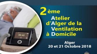 2ème Atelier de la Ventilation à Domicile - 20 et 21 Octobre 2018 à Alger