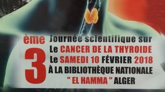 3ème journée scientifique sur le cancer de la thyroide - 10 Février 2018 - Alger