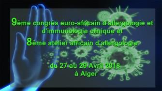 9ème congrès euro-africain d'allergologie et d'immunologie clinique et 8ème atelier africain d'allergologie - 27 au 29 Avril 2018 à Alger