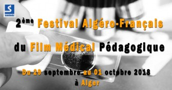 2ème Festival Algéro-Français du Film Médical Pédagogique -  29/09 au 01/10 2018 à Alger