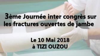 3ème Journée inter congrès sur les fractures ouvertes de jambe - 10 Mai 2018 à TIZI OUZOU
