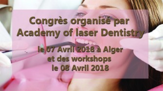 Congrès academy of laser dentistry -  07 Avril 2018 à Alger