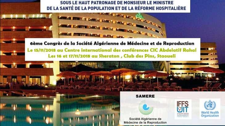 6ème Congrès de la Société Algérienne de Médecine et de Reproduction - 15 au 17 /11/2018 à  Alger