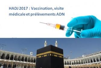 Hadj 2017 : prélèvements ADN pour la deuxième année consécutive durant la campagne de vaccination