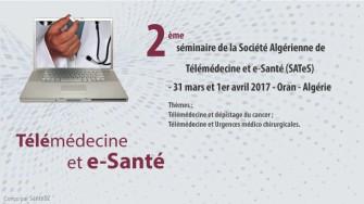 2ème séminaire de la Société Algérienne de Télémédecine et e-Santé (SATeS)