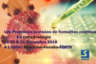 Premières Journées de Formation Continue en Cancérologie - 20 au 21 Décembre 2018 à Annaba