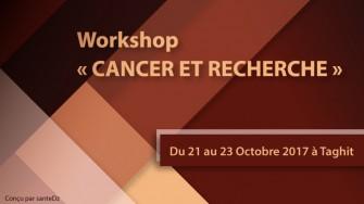 Workshop « CANCER ET RECHERCHE »