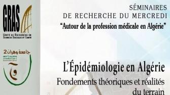 L'Épidémiologie en Algérie : Fondements théoriques et réalités du terrain, 31 janvier 2018 - Oran