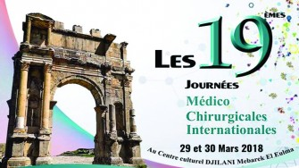 Les 19èmes journées médico-chirurgicales Internationales - 29 et 30 Mars 2018  à Sétif