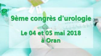9ème congrès d'urologie - 04 et 05 mai 2018 à Oran