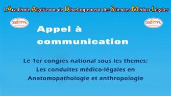Appel à communication : 1er congrès national sous les thèmes: Les conduites médico-légales en Anatomopathologie et anthropologie