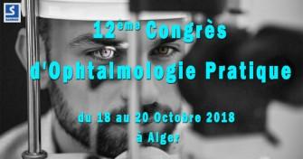 12ème Congrès d'Ophtalmologie Pratique - 18 au 20 Octobre 2018 à Alger