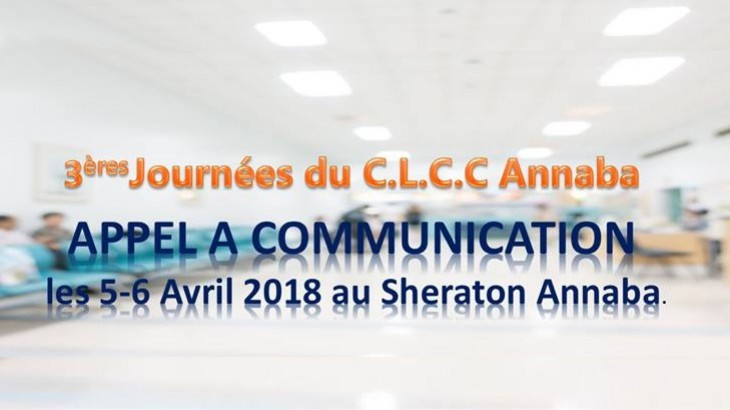 Appel à communication : 3èmes joumées du CLCC d'Annaba se dérouleront les 5-6 Avril 2018