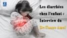 Les diarrhées chez l'enfant : Interview du docteur Taane Amel
